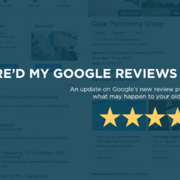 google-reviews-2018-256x256 Where'd My Google Reviews Go?!  - Clear Partnering Group - Orthodontic and Dental Marketing